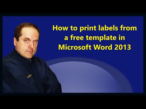 How to print labels from a free template in Microsoft Word 2013