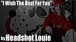 "Headshot Louie ""I Wish The Best For You"" (AUDIO)"