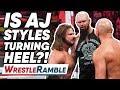 Is AJ Styles Turning HEEL WWE Raw June 24 2019 WrestleTalk WrestleRamble