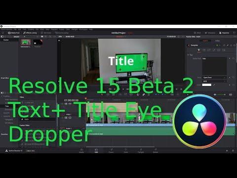 Resolve 15 Beta 2 Text+ Title Eye Dropper