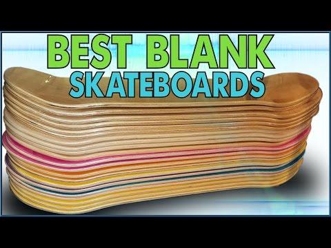 Best Blank Skateboard Decks!
