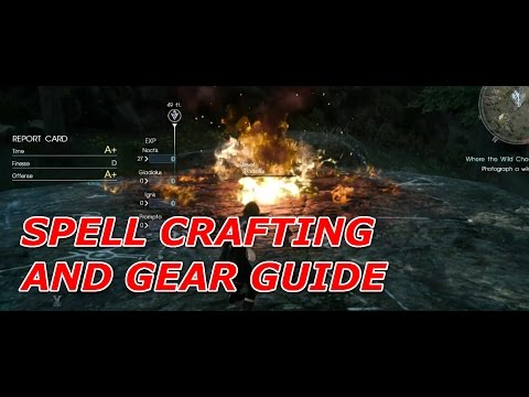 Final Fantasy XV - Spell crafting and Gear  - A Guide For Beginners