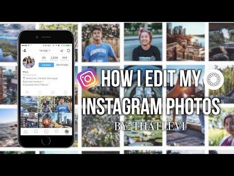 HOW I EDIT MY INSTAGRAM PHOTOS| ThatLevi