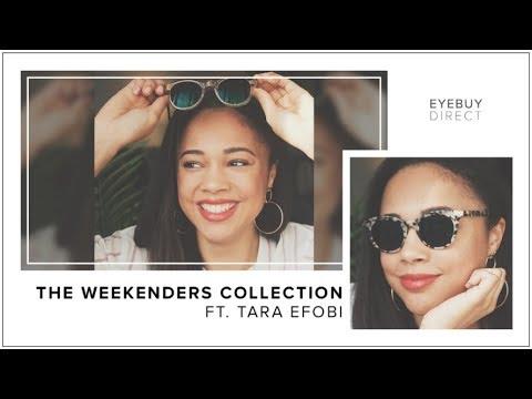 The Weekenders '18 Collection | EyeBuyDirect x Tara Efobi