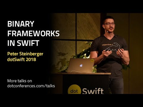 dotSwift 2018 - Peter Steinberger - Binary Frameworks in Swift