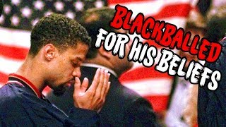 The NBA BLACKBALLED Him For Not Saluting The Flag
