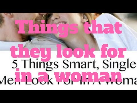 5 Things that they look for in a woman