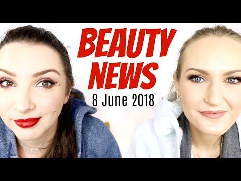 BEAUTY NEWS - 8 June 2018