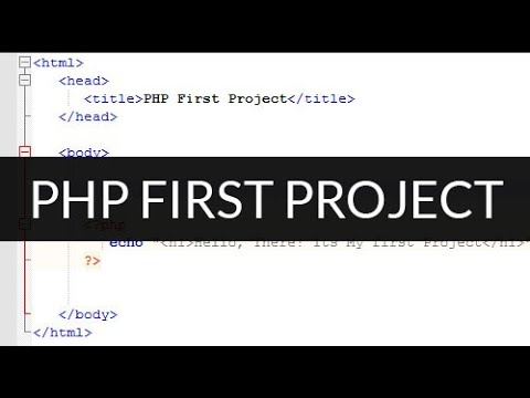 How to start php first project tutorial - Step by step guide