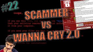 Scammer vs Wanna Cry 2.0 virus | scambaiting #22