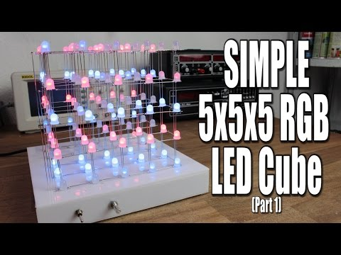 Make your own SIMPLE 5x5x5 RGB LED Cube (Part 1)