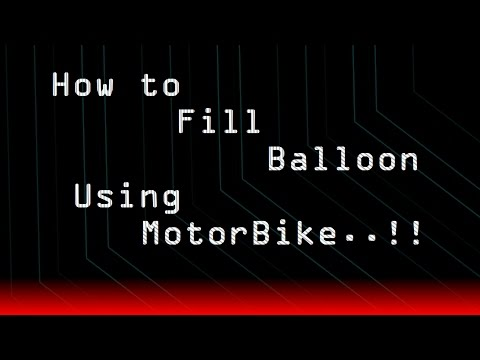 Awesome Creativity- How to fill Balloons using MotorBike.