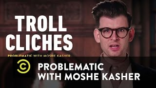 Problematic with Moshe Kasher - Troll Cliches - One Degree