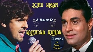 Sonu Nigam A Tribute To Rajendra Kumar | A Tribute To Legend Mohd. Rafi | Jukebox