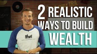 Download 2 Realistic Ways To Build Wealth. Video