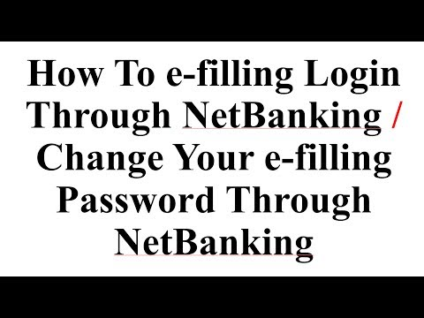 How To e-filling Login Through NetBanking II Change Your e-filling Password Through NetBanking