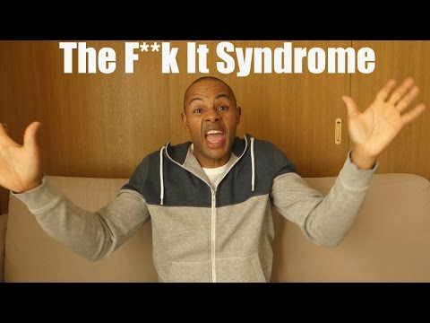 The F**k It Syndrome Pandemic
