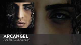 Arcangel Ahi Eh (Club Version) [Official Audio]