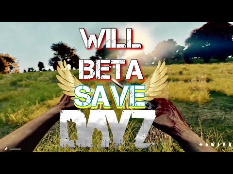 Will Beta (.63) Save Dayz Standalone?