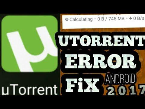 How To Fix Utorrent Error Android - 2017