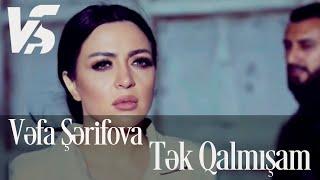 Vefa Serifova - Tek Qalmisam 2019 (Official Video Music)