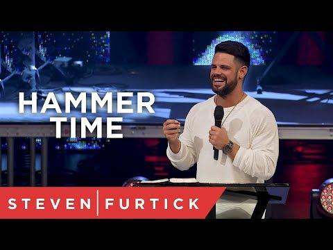 Hammer Time  | Pastor Steven Furtick
