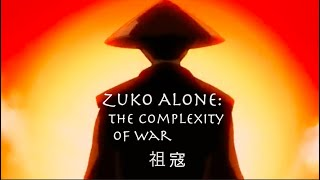 Zuko Alone - The Complexity of War (Avatar: The Last Airbender)