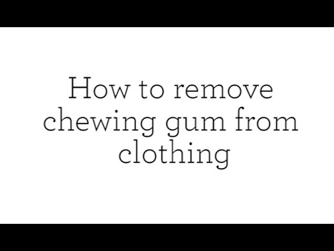 How to remove chewing gum from clothing