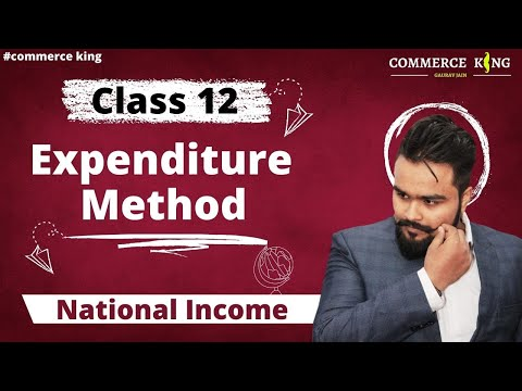 #52, Expenditure method of national income (Class 12 macroeconomics)