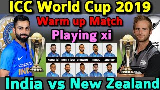 ICC World Cup 2019 || India Vs New Zealand 1st Warm Up Match Playing xi | India Playing Xi vs NZ
