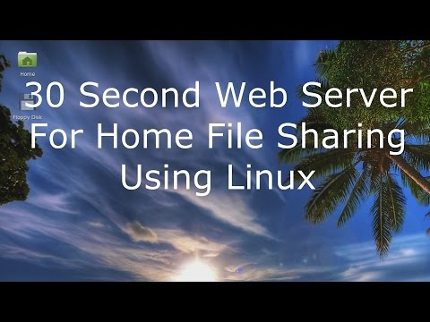 30 Second Web Server for Home File Sharing Using Linux