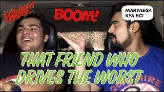 That Friend who drives THE WORST | Ashish Chanchlani