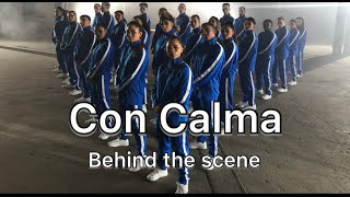 Daddy Yankee & Snow - Con Calma | Behind The scene with Chapkis Dance Family