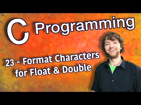 C Programming Tutorial 23 - Format Characters for Float and Double