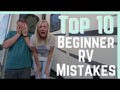 Top 10 Beginner RV Mistakes (And How To AVOID Them!)    RV Living