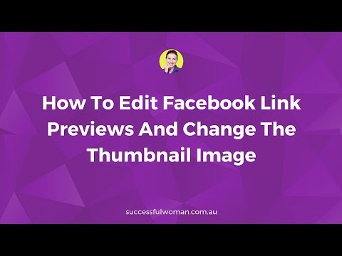 How To Edit Facebook Link Previews And Change The Thumbnail Image
