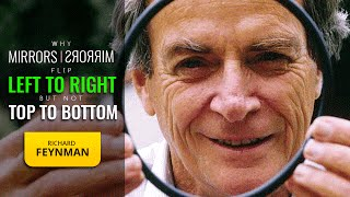 Why Do Mirrors Flip Left and Right but NOT Top and Bottom - Richard Feynman