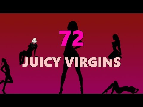 72 Juicy Virgins