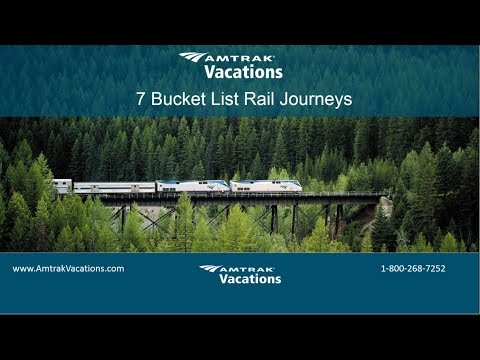 8/8/2018 - 7 Bucket List Rail Journeys You Need to Experience