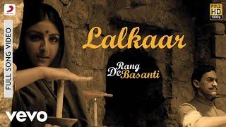 Lalkaar - Rang De Basanti   Amir Khan   A.R. Rahman