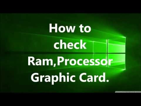 How to check Pc Ram,Processor,graphic card and other specs