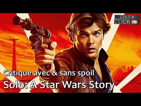SOLO A STAR WARS STORY - Critique avec & sans spoil