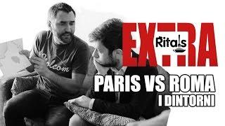 Ritals - Extra - Parigi vs Roma (i dintorni)