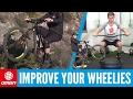 Tips To Improve Your Wheelies | Essential MTB Skills