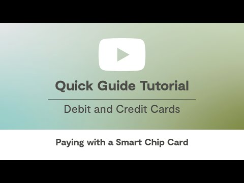 How To Use Your New Smart Chip Debit and Credit Card
