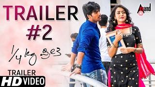 1/4  Kg Preethi | New HD Trailer 02 | Yogaraj bhat | Chetan Sosca | Kannada 2017