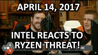 Intel FINALLY Reacts to Ryzen Threat - WAN Show April 14, 2017