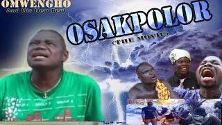 Osakpolor by Omwengho Full Edo Music Movie 2016