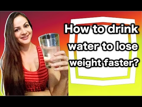 How to drink water to lose weight faster?