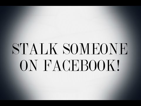 How to stalking someone on facebook